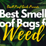 10 Best Smell Proof Bags for Weed | Stash Containers | 2021 (Reviews)